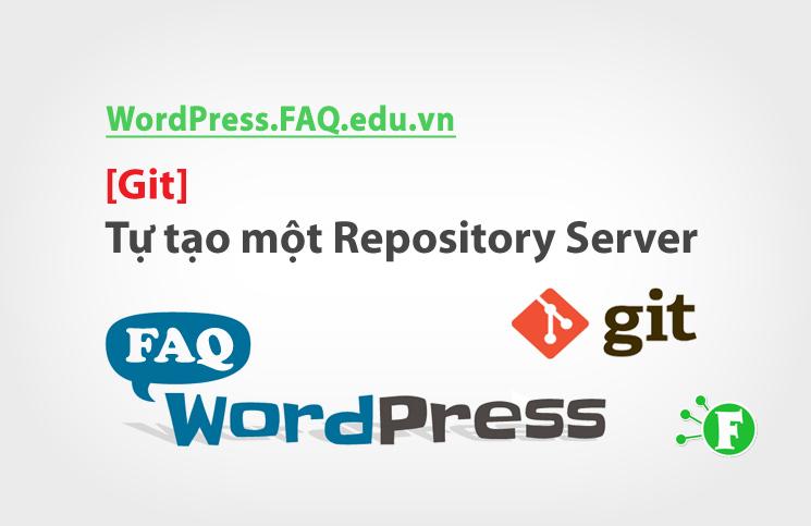 [Git] Cách tự tạo một Repository Server