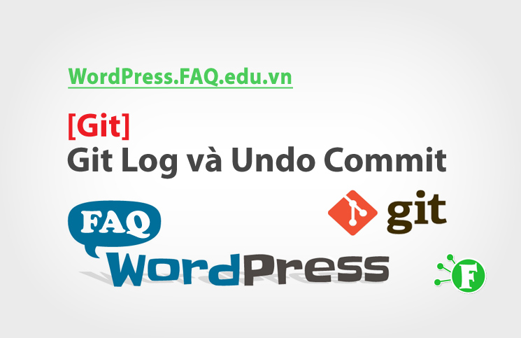 [Git] Git Log và Undo Commit