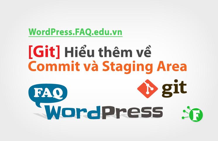[Git] Hiểu thêm về Commit và Staging Area