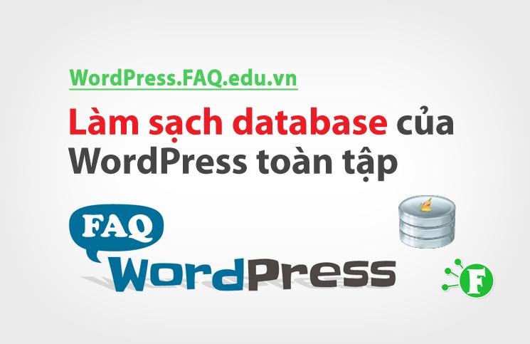Làm sạch database của WordPress toàn tập
