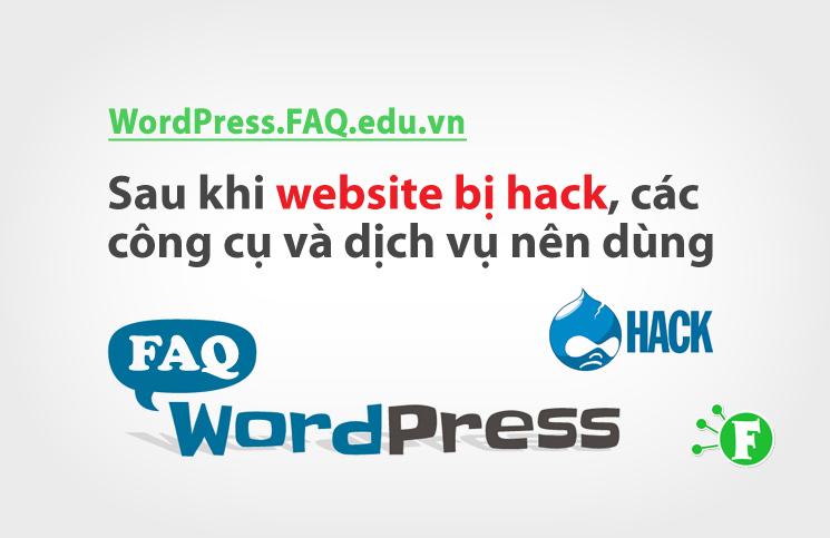 Sau khi website bị hack – các công cụ và dịch vụ nên dùng