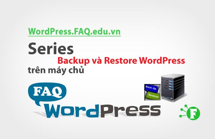 Series Backup và Restore WordPress trên máy chủ
