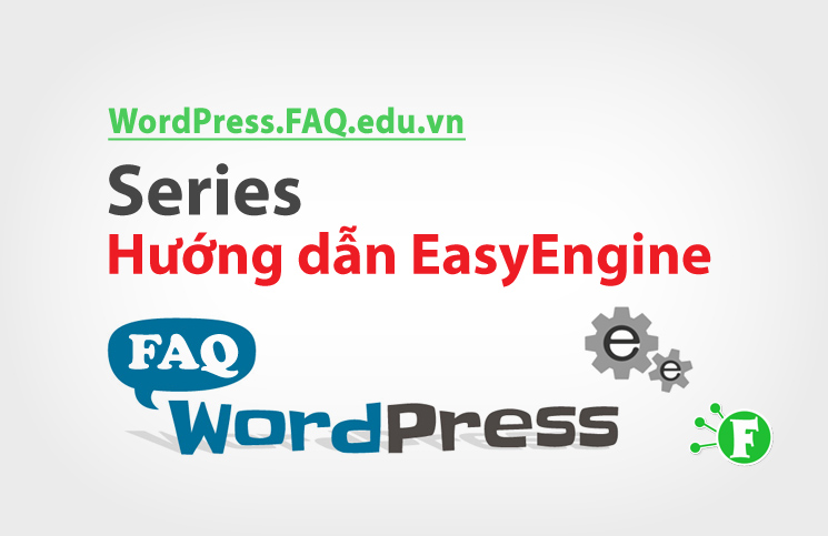 Series Hướng dẫn EasyEngine