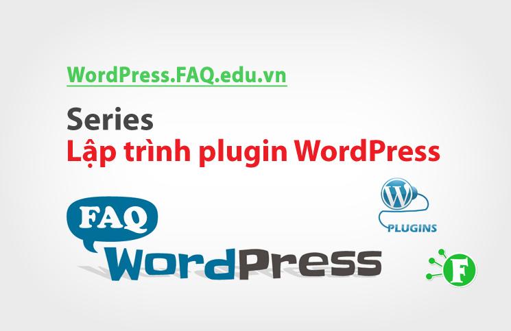Series Lập trình plugin WordPress