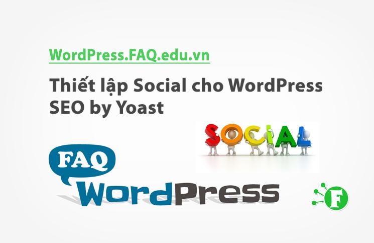 Thiết lập Social cho WordPress SEO by Yoast