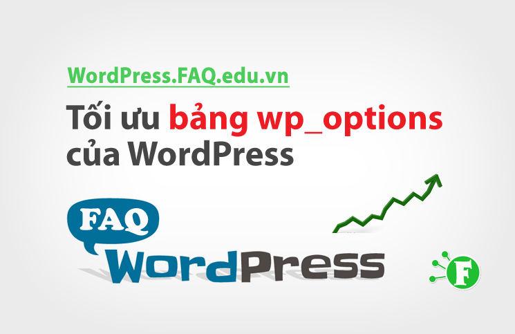 Tối ưu bảng wp_options của WordPress