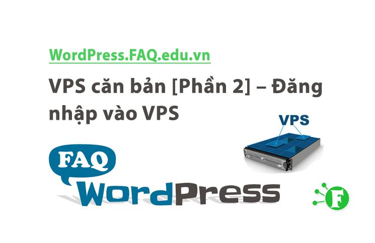 VPS căn bản [Phần 2] – Đăng nhập vào VPS