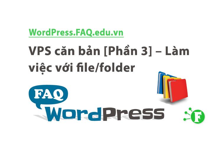 VPS căn bản [Phần 3] – Làm việc với file/folder