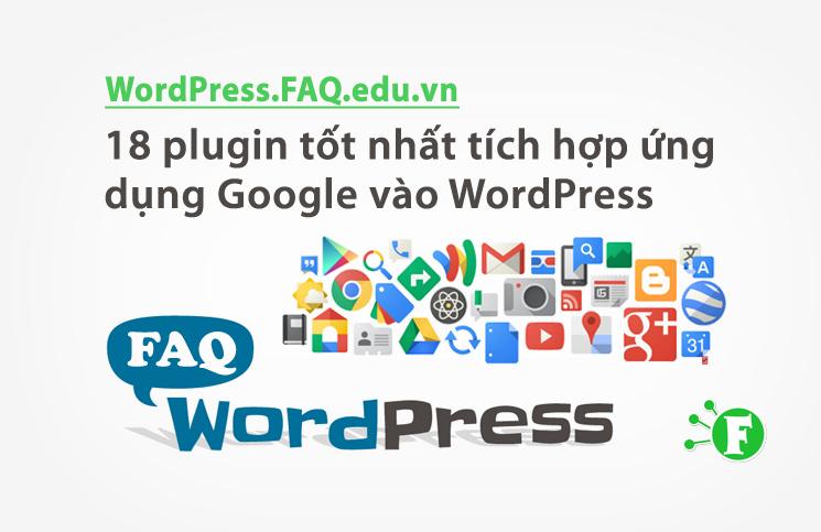 18 plugin tốt nhất tích hợp ứng dụng Google vào WordPress