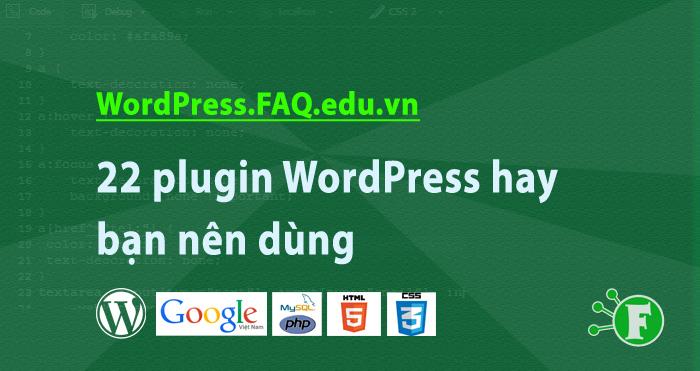 22 plugin WordPress hay bạn nên dùng