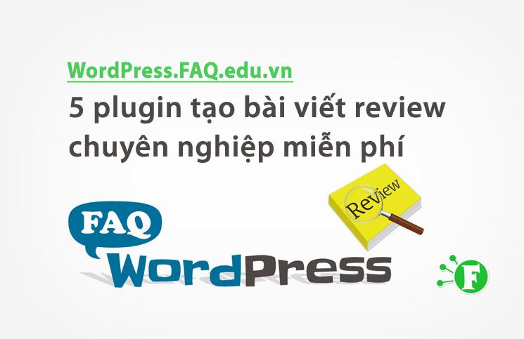 5 plugin tạo bài viết review chuyên nghiệp miễn phí