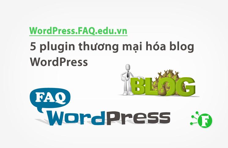 5 plugin thương mại hóa blog WordPress