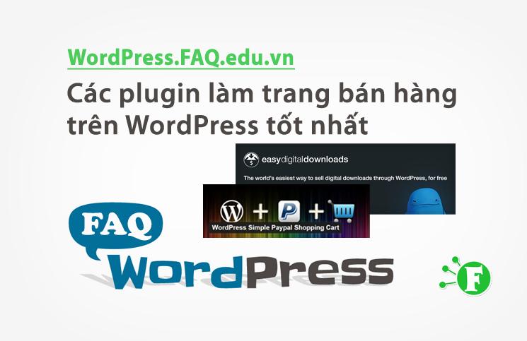 Các plugin làm trang bán hàng trên WordPress tốt nhất