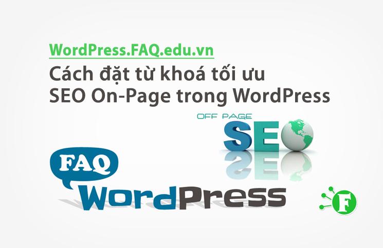 Cách đặt từ khoá tối ưu SEO On-Page trong WordPress