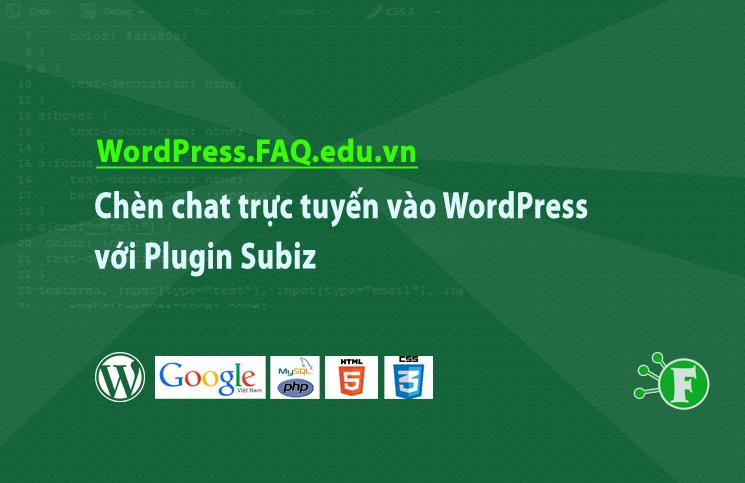 Chèn chat trực tuyến vào WordPress với Plugin Subiz