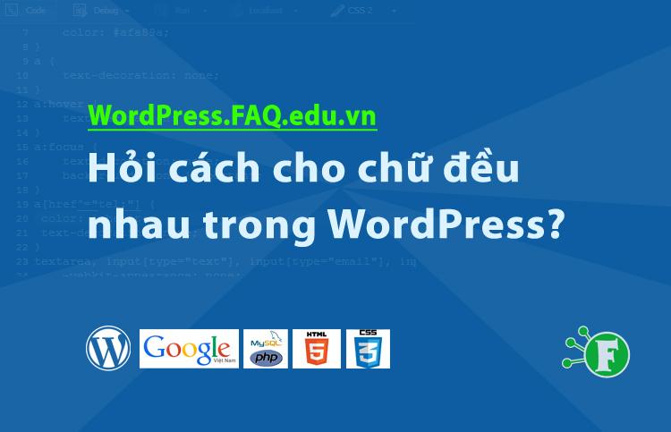 Hỏi cách cho chữ đều nhau trong WordPress?