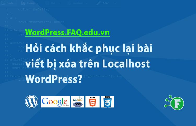 Hỏi cách khắc phục lại bài viết bị xóa trên Localhost WordPress?