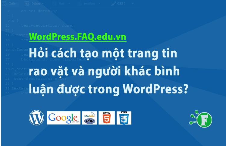 Hỏi cách tạo một trang tin rao vặt và người khác bình luận được trong WordPress?