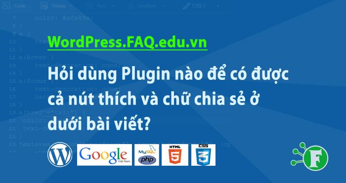 Hỏi dùng Plugin nào để có được cả nút thích và chữ chia sẻ ở dưới bài viết?