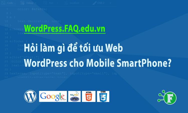 Hỏi làm gì để tối ưu Web WordPress cho Mobile SmartPhone?