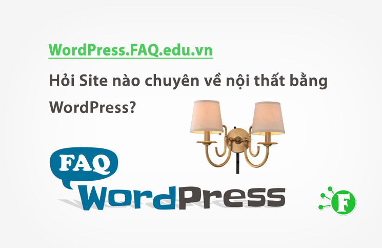 Hỏi Site nào chuyên về nội thất bằng WordPress?