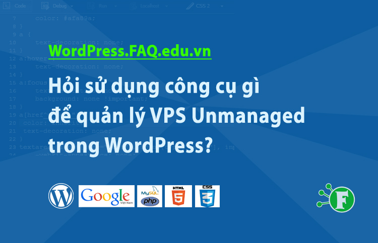 Hỏi sử dụng công cụ gì để quản lý VPS Unmanaged trong WordPress?