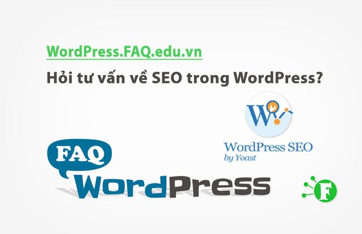 Hỏi tư vấn về SEO trong WordPress?