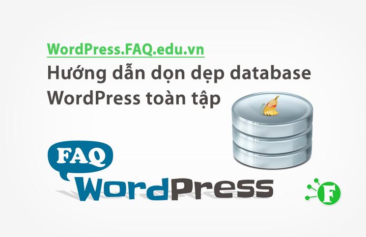 Hướng dẫn dọn dẹp database WordPress toàn tập