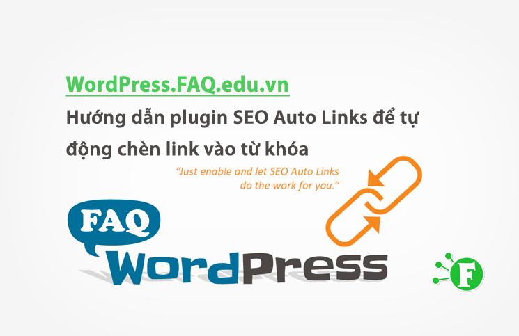 Hướng dẫn plugin SEO Auto Links để tự động chèn link vào từ khóa