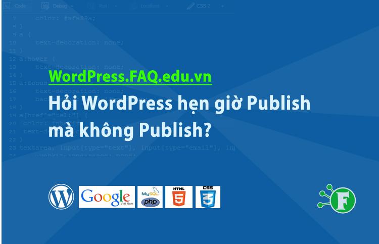 Hỏi WordPress hẹn giờ Publish mà không Publish?