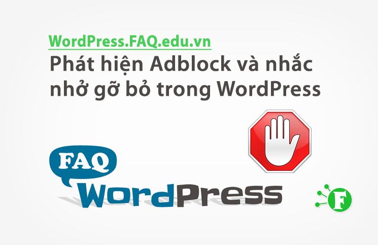 Phát hiện Adblock và nhắc nhở gỡ bỏ trong WordPress