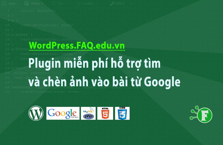 Plugin miễn phí hỗ trợ tìm và chèn ảnh vào bài từ Google