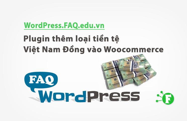Plugin thêm loại tiền tệ Việt Nam Đồng vào Woocommerce