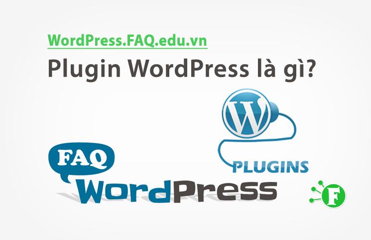 Plugin WordPress là gì?
