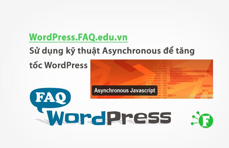 Sử dụng kỹ thuật Asynchronous để tăng tốc WordPress