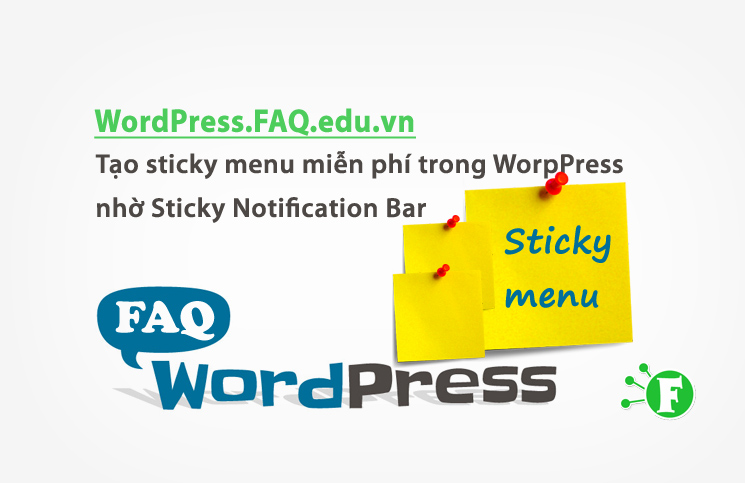 Tạo sticky menu miễn phí trong WordPress nhờ Sticky Notification Bar