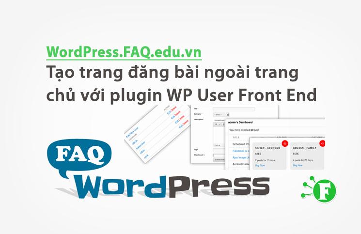 Tạo trang đăng bài ngoài trang chủ với plugin WP User Front End