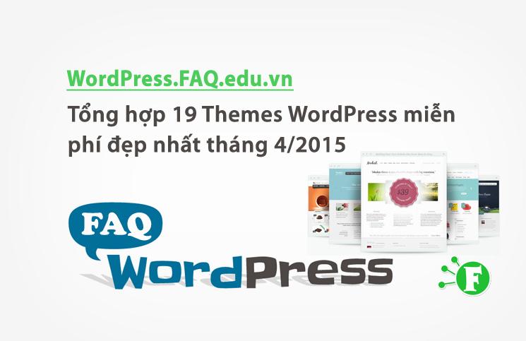 Tổng hợp 19 Themes WordPress miễn phí đẹp nhất tháng 4/2015