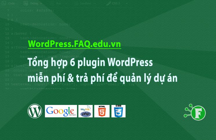 Tổng hợp 6 plugin WordPress miễn phí & trả phí để quản lý dự án