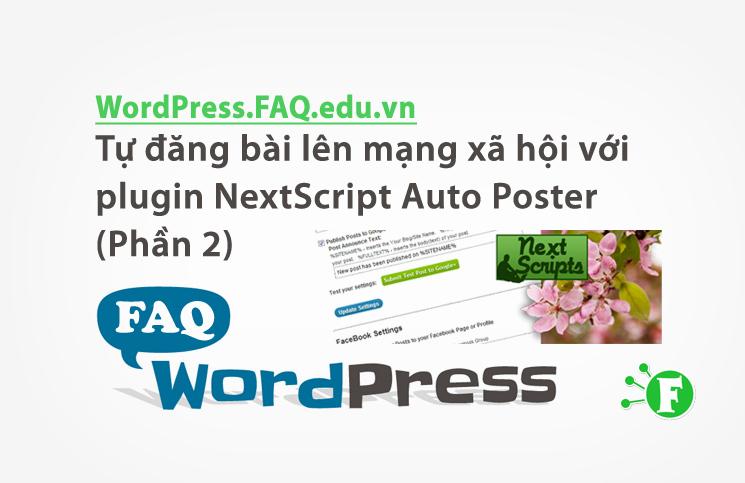 Tự đăng bài lên mạng xã hội với plugin NextScript Auto Poster (Phần 2)