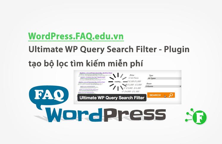 Ultimate WP Query Search Filter – Plugin tạo bộ lọc tìm kiếm miễn phí