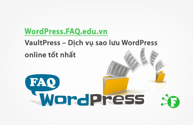 VaultPress – Dịch vụ sao lưu dữ liệu WordPress online tốt nhất