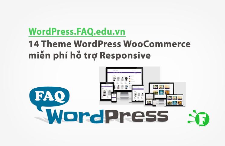 14 Theme WordPress WooCommerce miễn phí hỗ trợ Responsive