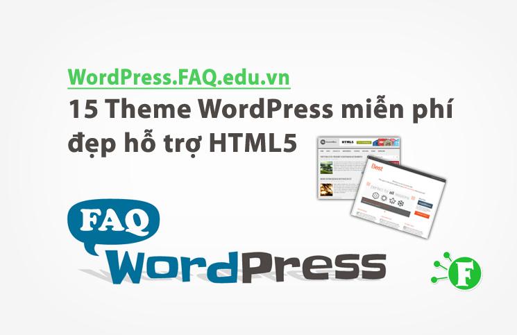 15 Theme WordPress miễn phí đẹp hỗ trợ HTML5