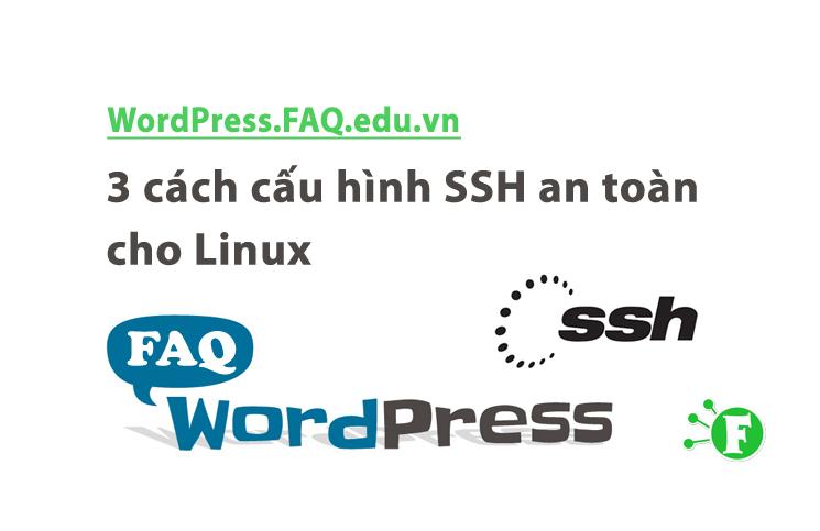 3 cách cấu hình SSH an toàn cho Linux