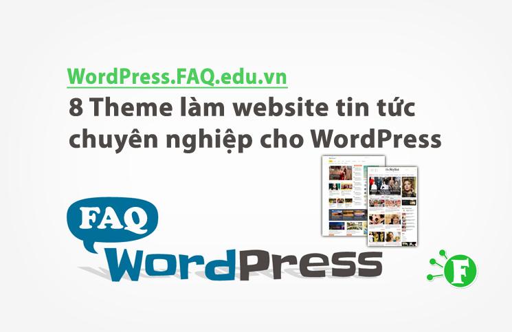 8 Theme làm website tin tức chuyên nghiệp cho WordPress