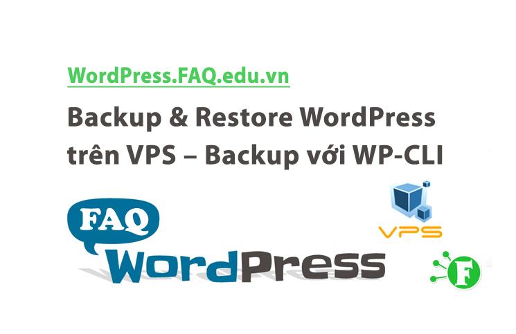 Backup & Restore WordPress trên VPS – Backup với WP-CLI