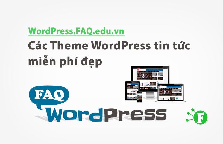 Các Theme WordPress tin tức miễn phí đẹp