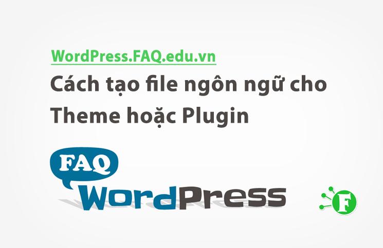 Cách tạo file ngôn ngữ cho Theme hoặc Plugin