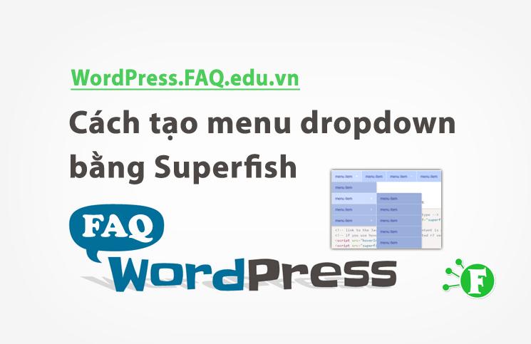 Cách tạo menu dropdown bằng Superfish